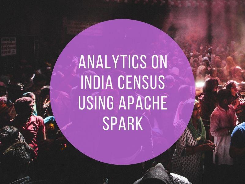Analytics on India census using Apache Spark Part 1