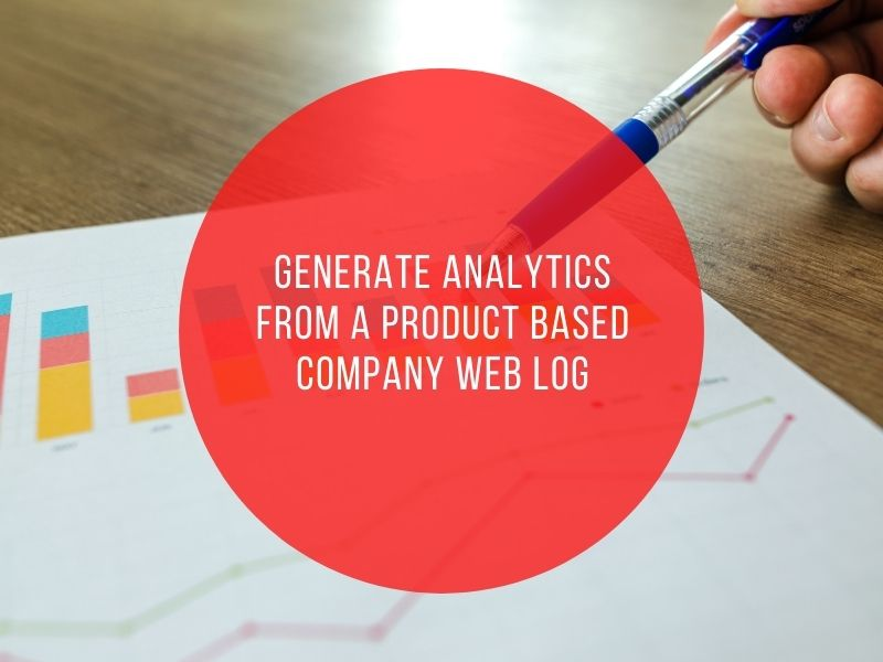 Generate Analytics from a Product based Company Web Log Part 1