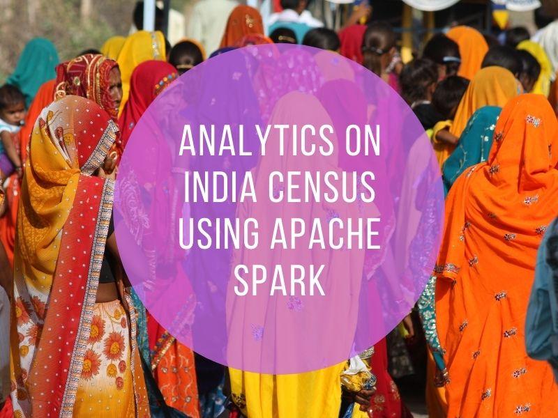 Analytics on India census using Apache Spark Part 3