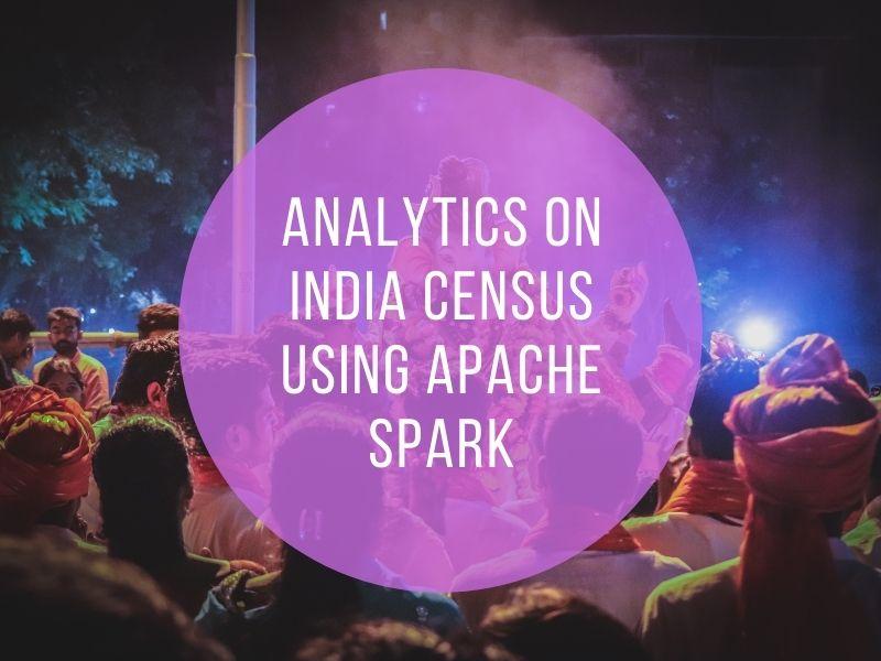 Analytics on India census using Apache Spark Part 2