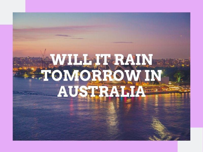 Machine Learning Project Predict Will it Rain Tomorrow in Australia