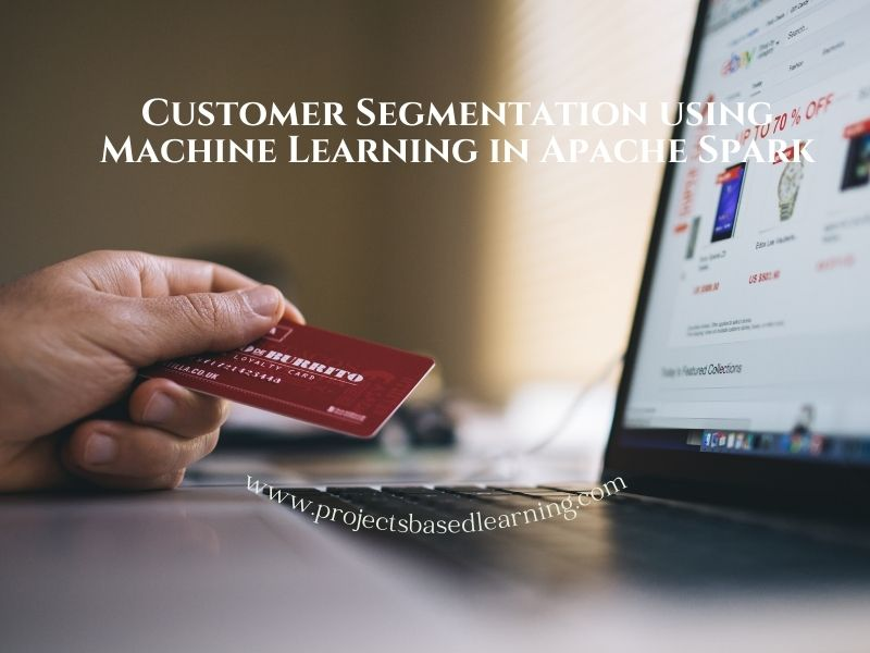 Customer Segmentation using Machine Learning in Apache Spark